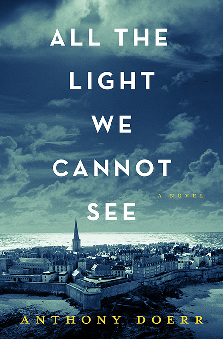 "***ONE TIME USE ONLY. NOT FOR RESALE.*** HANDOUT PHOTO:  ""All the Light We Cannot See"" by Anthony Doerr.  (Courtesy of Scribner)"